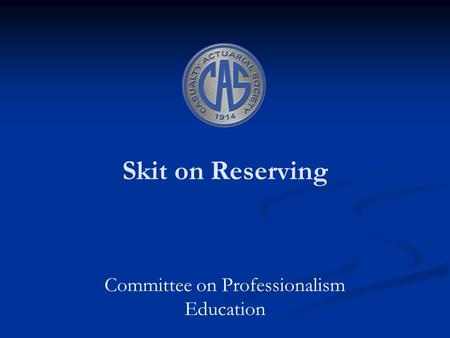 Skit on Reserving Committee on Professionalism Education.