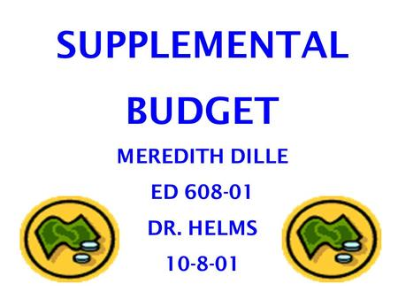 SUPPLEMENTAL BUDGET MEREDITH DILLE ED 608-01 DR. HELMS 10-8-01.