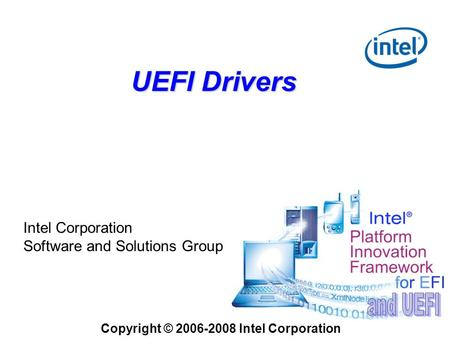 UEFI Drivers Intel Corporation Software and Solutions Group Copyright © 2006-2008 Intel Corporation.