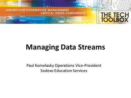 Managing Data Streams Paul Komelasky Operations Vice-President Sodexo Education Services.
