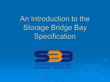 1 An Introduction to the Storage Bridge Bay Specification.