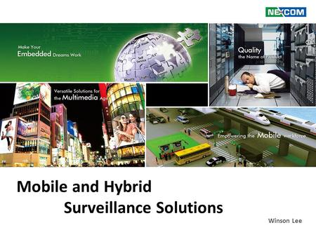 Mobile and Hybrid Surveillance Solutions Winson Lee.