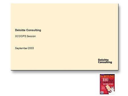 Deloitte Consulting SCOOPS Session September 2003.