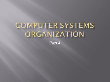 Part 4. Tanenbaum, Structured Computer Organization, Fifth Edition, (c) 2006 Pearson Education, Inc. All rights reserved. 0-13-148521-0 Three ways of.