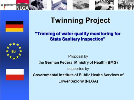 "Twinning Project ""Training of water quality monitoring for State Sanitary Inspection"" EU Proposal by the German Federal Ministry of Health (BMG) supported."