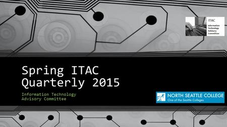 Spring ITAC Quarterly 2015 Information Technology Advisory Committee.