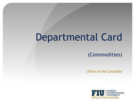 Departmental Card (Commodities) Office of the Controller.