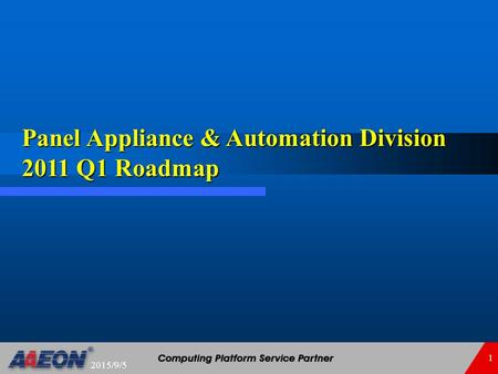 Panel Appliance & Automation Division 2011 Q1 Roadmap
