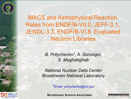 Boris Pritychenko Nuclear Physics Data Compilation for Nucleosynthesis Modeling, Trento, May 29 – June 1, 2007 MACS and Astrophysical Reaction Rates from.