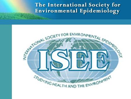 About ISEE ISEE is an international organization with members from more than 50 countries and regional chapters and local groups in Latin America and.