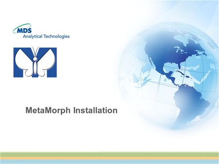 MetaMorph Installation. 2 MetaMorph Overview Imaging Toolbox What MetaMorph can do oAcquisition oDevice Control oVisualization oProcessing oAnalysis oPresentation.