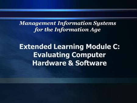 Extended Learning Module C: Evaluating Computer Hardware & Software