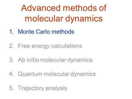 Advanced methods of molecular dynamics Monte Carlo methods