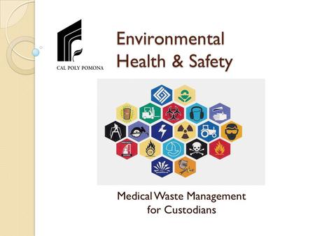 Environmental Health & Safety Medical Waste Management for Custodians.