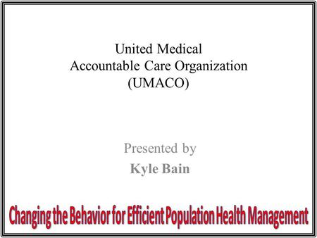 United Medical Accountable Care Organization (UMACO)