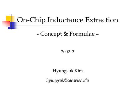 On-Chip Inductance Extraction - Concept & Formulae – 2002