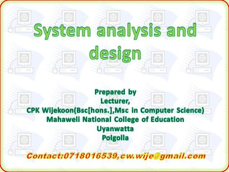 System design technique  System Development Life Cycle  Prototyping  Rapid Application Development.