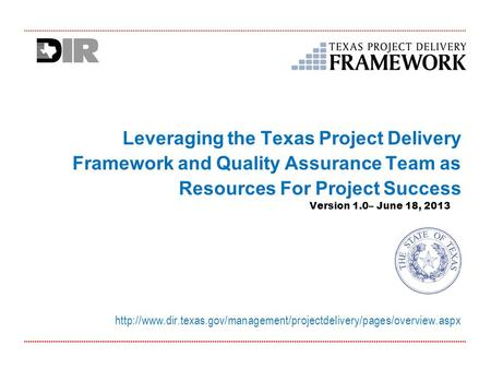 Version 1.0– June 18, 2013  Leveraging the Texas Project Delivery Framework and.