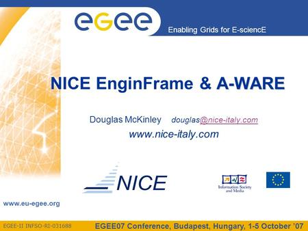 EGEE-II INFSO-RI-031688 Enabling Grids for E-sciencE  EGEE07 Conference, Budapest, Hungary, 1-5 October '07 Douglas McKinley