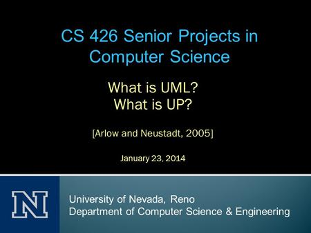 What is UML? What is UP? [Arlow and Neustadt, 2005] January 23, 2014