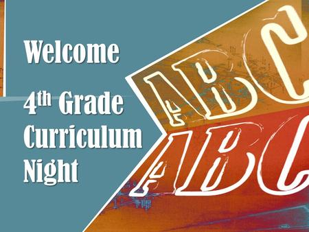 Welcome 4th Grade Curriculum Night.
