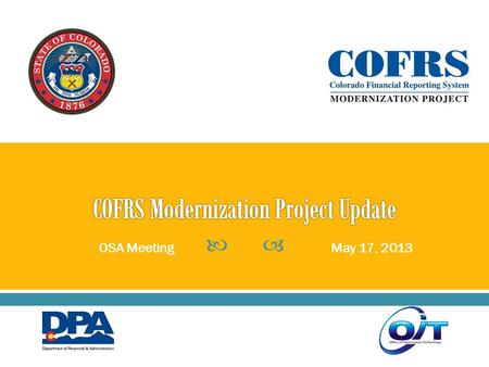  OSA MeetingMay 17, 2013.  Project Vision  Scope, Governance, Benefits  Timetables & Next Steps  Realizing the Vision - Procurement  Questions 2.