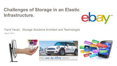 Challenges of Storage in an Elastic Infrastructure. May 9, 2014 Farid Yavari, Storage Solutions Architect and Technologist.