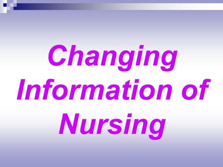 Changing Information of Nursing
