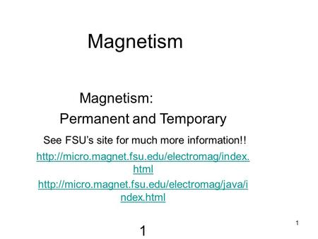 Magnetism Magnetism: Permanent and Temporary