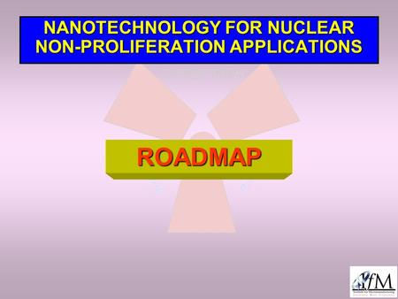 NANOTECHNOLOGY FOR NUCLEAR NON-PROLIFERATION APPLICATIONS