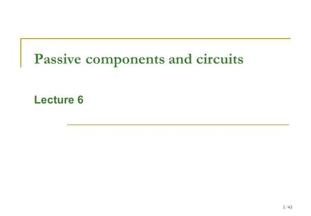 Passive components and circuits