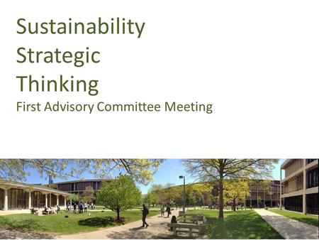 Sustainability Strategic Thinking First Advisory Committee Meeting.