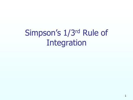 1 Simpson's 1/3 rd Rule of Integration. 2 What is Integration? Integration The process of measuring the area under a curve. Where: f(x) is the integrand.