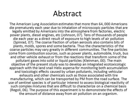 Abstract The American Lung Association estimates that more than 64, 000 Americans die prematurely each year due to inhalation of microscopic particles.