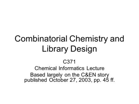 Combinatorial Chemistry and Library Design