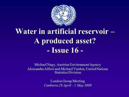 Water in artificial reservoir – A produced asset? - Issue 16 - Michael Nagy, Austrian Environment Agency Alessandra Alfieri and Michael Vardon, United.