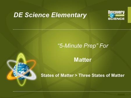 States of Matter > Three States of Matter