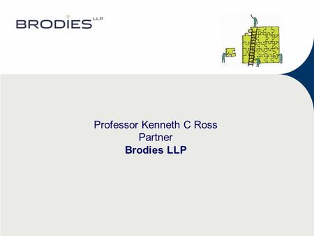 "Professor Kenneth C Ross Partner Brodies LLP. Historical background Who pays? Law Society leaflet ""Recent clarification of Law Society advice Why is this."