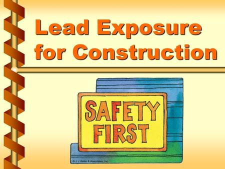 Lead Exposure for Construction. Health hazards of lead exposure v Pure lead (Pb) is a heavy metal and a chemical element v Lead can combine with other.
