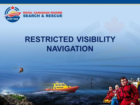 RESTRICTED VISIBILITY NAVIGATION. Collision Avoidance In Restricted Visibility.