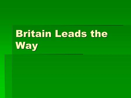 Britain Leads the Way.