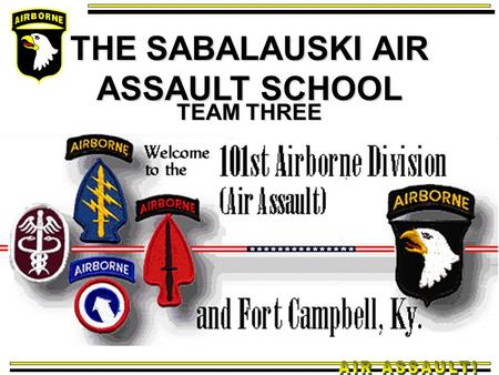 THE SABALAUSKI AIR ASSAULT SCHOOL TEAM THREE. REFRENCES TC 21-24 RAPPELLING FM 3-97.61 MILITARY MOUNTAINEERING USSOCOM 350-6 CHAPTER 5.