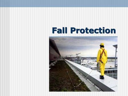 Fall Protection. LevilleESHTraining Evaluate Risk Assess the workplace for fall hazards. It is important to undertake a complete risk evaluation. This.