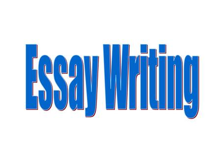 Essay Writing.