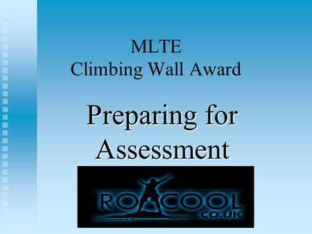 MLTE Climbing Wall Award Preparing for Assessment.