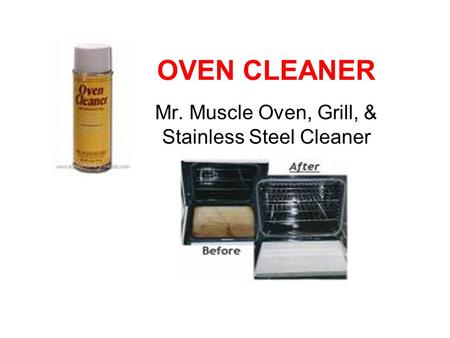 OVEN CLEANER Mr. Muscle Oven, Grill, & Stainless Steel Cleaner.