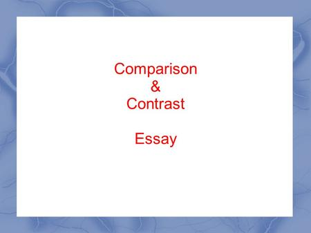 Comparative and contrast essay thesis