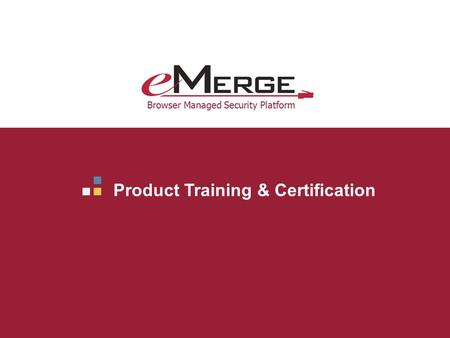 Revision d1 Product Training & Certification Browser Managed Security Platform.