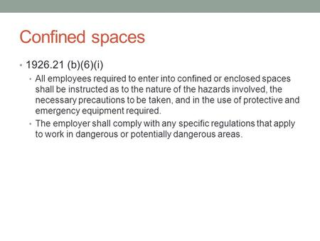 Confined spaces (b)(6)(i)