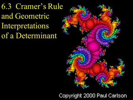 6.3 Cramer's Rule and Geometric Interpretations of a Determinant